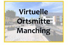 Virtuelle Ortsmitte Manching